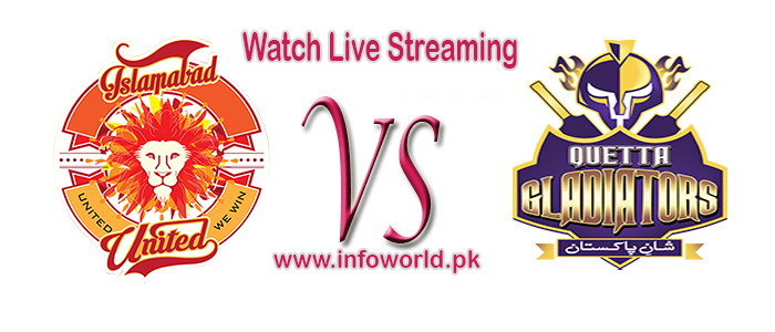 PSL Islamabad United Vs Quetta Gladiators Live Streaming