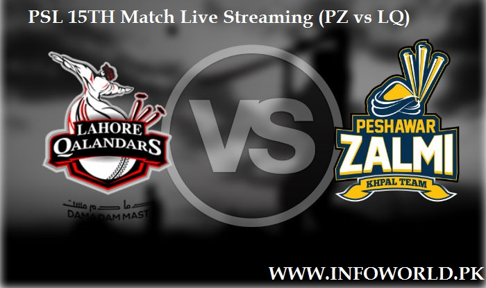 PSL Lahore Qalanaders VS Peshawar Zalmi Live Streaming