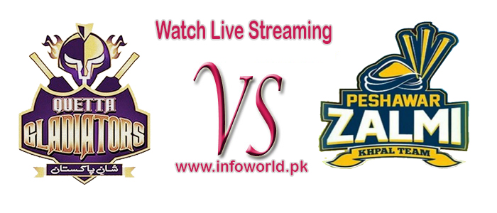 PSL Quetta Gladiators v Peshawar Zalmi Live Streaming