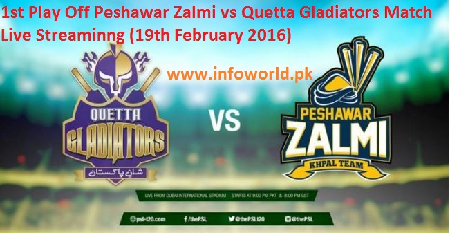 PSL 1st Semi Final Peshawar Zalmi vs Quetta Gladiators