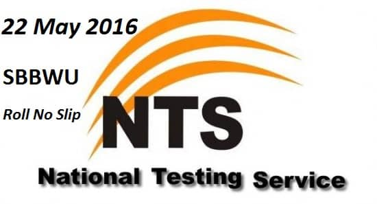 SBBWU Peshawar 22nd May 2016 NTS Test Roll No Slip